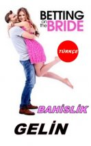 Bahislik Gelin Filmi (Betting On The Bride 2017)