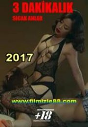 3 Dakikalık Sıcak Anlar 2017 Erotik Filmleri izle