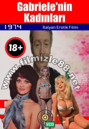 Gabriele'nin Kadınları (+18 Yabancı Film)