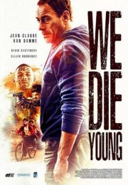 We Die Young Filmi (2019)