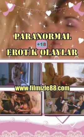 Paranormal Erotik Olaylar Filmini izle