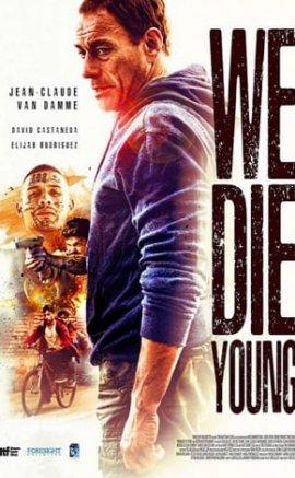 We Die Young Filmi (2019)